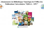 """Abonnement à la Bibliothèque Numérique de l'Office des Publications Universitaires """"IQRAA - OPU"""""""
